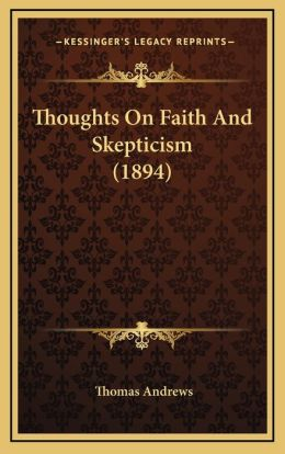 Thoughts On Faith And Skepticism (1894)