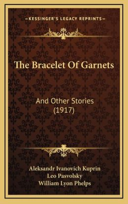 The Bracelet Of Garnets: And Other Stories (1917)