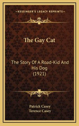 The Gay Cat: The Story Of A Road-Kid And His Dog (1921)