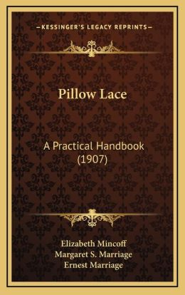 Pillow Lace: A Practical Handbook (1907)