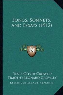 Songs, Sonnets, And Essays (1912)