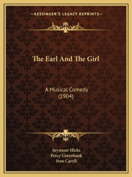 The Earl And The Girl: A Musical Comedy (1904)