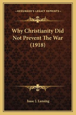 Why Christianity Did Not Prevent The War (1918)