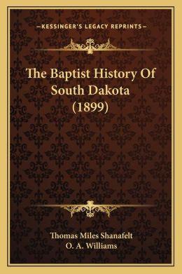 The Baptist History Of South Dakota (1899)