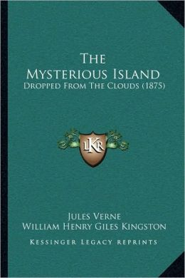 The Mysterious Island: Dropped From The Clouds (1875)