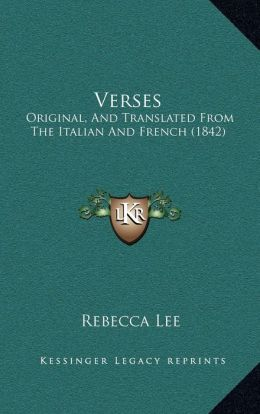 Verses: Original, And Translated From The Italian And French (1842)