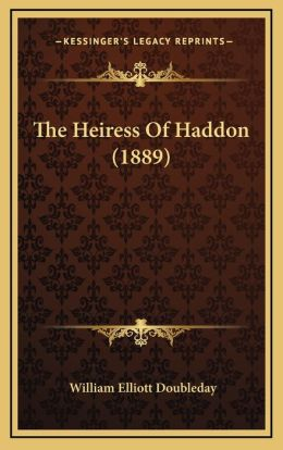 The Heiress Of Haddon (1889)