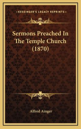 Sermons Preached In The Temple Church (1870)