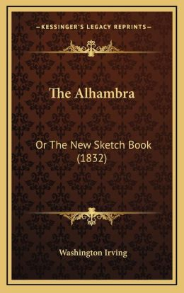 The Alhambra: Or The New Sketch Book (1832)
