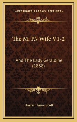 The M. P.'s Wife V1-2: And The Lady Geraldine (1838)