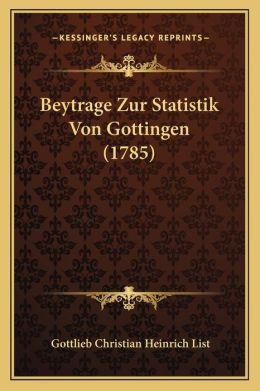 Beytrage Zur Statistik Von Gottingen (1785)