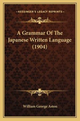 A Grammar Of The Japanese Written Language (1904)