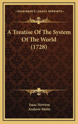 A Treatise Of The System Of The World (1728)