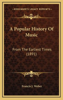 A Popular History Of Music: From The Earliest Times (1891)