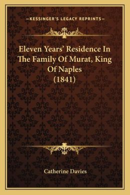 Eleven Years' Residence In The Family Of Murat, King Of Naples (1841)
