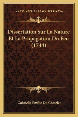 Dissertation Sur La Nature Et La Propagation Du Feu (1744)