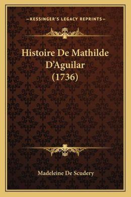 Histoire De Mathilde D'Aguilar (1736)