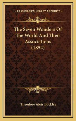 The Seven Wonders of the World and Their Associations (1854)