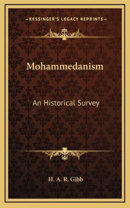 Mohammedanism: An Historical Survey