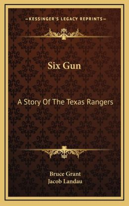Six Gun: A Story Of The Texas Rangers