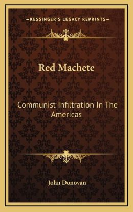 Red Machete: Communist Infiltration In The Americas