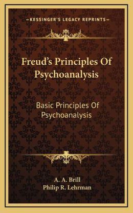 Freud's Principles of Psychoanalysis: Basic Principles of Psychoanalysis