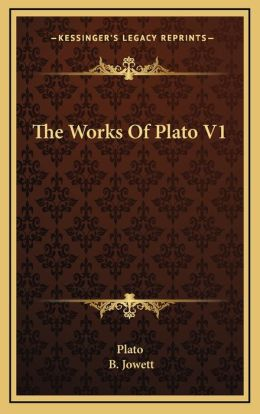 The Works of Plato V1 the Works of Plato V1