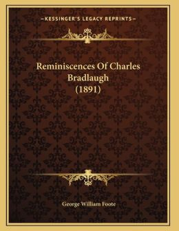 Reminiscences Of Charles Bradlaugh (1891)