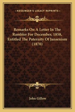 Remarks On A Letter In The Rambler For December, 1858, Entitled The Paternity Of Jansenism (1870)