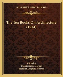 The Ten Books On Architecture (1914)