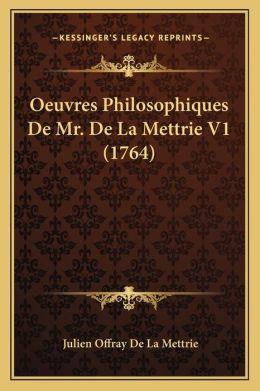 Oeuvres Philosophiques De Mr. De La Mettrie V1 (1764)