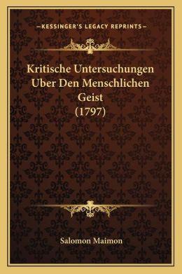 Kritische Untersuchungen Uber Den Menschlichen Geist (1797)
