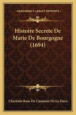 Histoire Secrete De Marie De Bourgogne (1694)