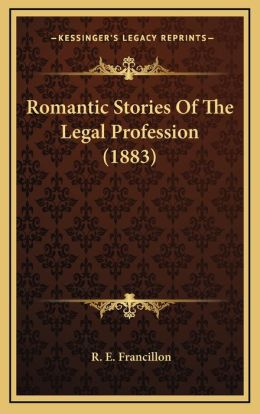 Romantic Stories Of The Legal Profession (1883)
