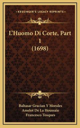L'Huomo Di Corte, Part 1 (1698)