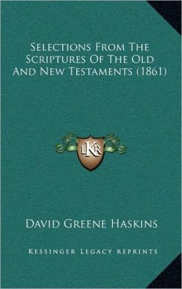 Selections From The Scriptures Of The Old And New Testaments (1861)