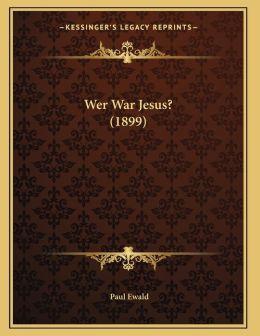 Wer War Jesus? (1899)