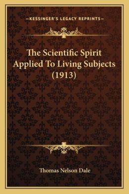 The Scientific Spirit Applied To Living Subjects (1913)