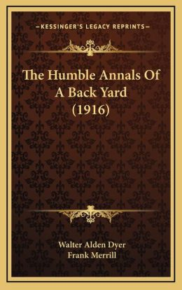 The Humble Annals of a Back Yard (1916)