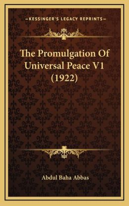 The Promulgation Of Universal Peace V1 (1922)