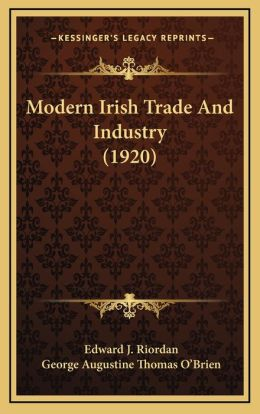 Modern Irish Trade And Industry (1920)