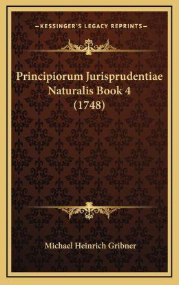 Principiorum Jurisprudentiae Naturalis Book 4 (1748)