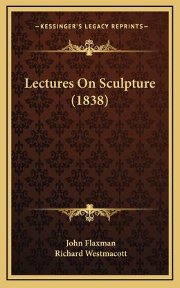 Lectures On Sculpture (1838)