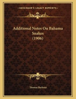 Additional Notes On Bahama Snakes (1906)