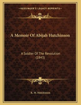 A Memoir Of Abijah Hutchinson
