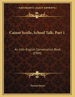 Cainnt Scoile, School Talk, Part 1