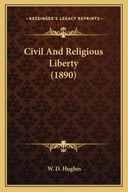 Civil and Religious Liberty (1890)