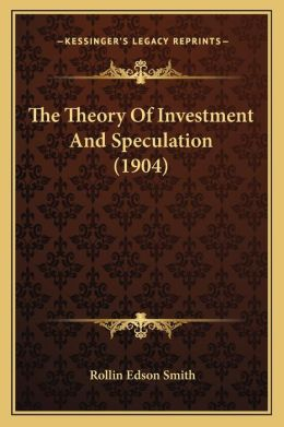 The Theory Of Investment And Speculation (1904)