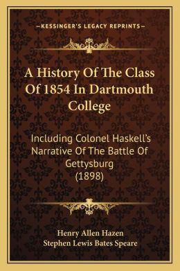 A History Of The Class Of 1854 In Dartmouth College: Including Colonel Haskell s Narrative Of The Battle Of Gettysburg (1898)
