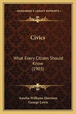 Civics: What Every Citizen Should Know (1903)